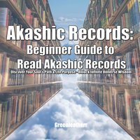 Akashic Records: Beginner Guide to Read Akashic Records - Greenleatherr