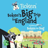 Boken's Big Trip to England! - Boken The Dog