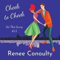 Cheek to Cheek - Renee Conoulty