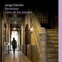 Barcelona. Libro de los pasajes - Jorge Carrión