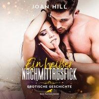 Ein heißer Nachmittagsfick - Joan Hill