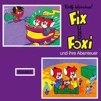 Fix und Foxi, Fix und Foxi und ihre Abenteuer - Folge 5 - Rolf Kauka