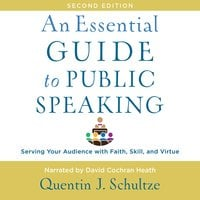 An Essential Guide to Public Speaking (2nd Edition) - Quentin J. Schultze