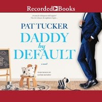 Daddy by Default - Pat Tucker