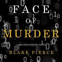 Face of Murder - Blake Pierce