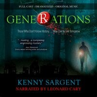 Generations: Those Who Don't Know History ... May Live to See Tomorrow - Kenny Sargent