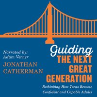 Guiding the Next Great Generation - Jonathan Catherman
