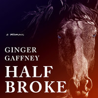 Half Broke - Ginger Gaffney