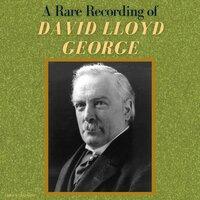 A Rare Recording of David Lloyd George - David Lloyd George