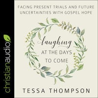 Laughing at the Days to Come - Tessa Thompson