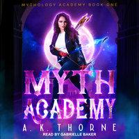 Myth Academy - A.K. Thorne