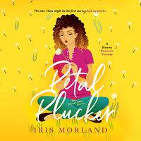 Petal Plucker - Iris Morland