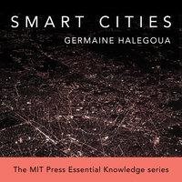 Smart Cities - Germaine Halegoua