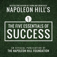 The Five Essentials of Success - Napoleon Hill