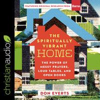 The Spiritually Vibrant Home - Don Everts