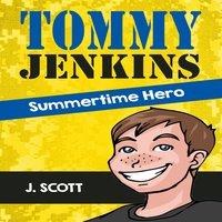 Tommy Jenkins Summertime Hero - J. Scott
