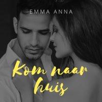 Kom naar huis - Emma Anna