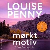 Mørkt motiv - Louise Penny