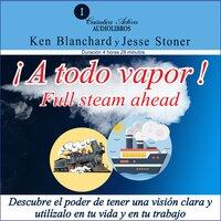 A todo vapor - Ken Blanchard, Jesse Stoner