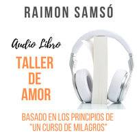 ⚠️ Taller de Amor - Raimon Samsó