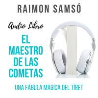 El Maestro de las Cometas - Raimon Samsó
