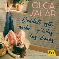Quédate esta noche… y todas las demás - Olga Salar