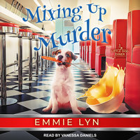 Mixing Up Murder - Emmie Lyn