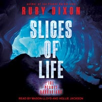 Slices of Life - Ruby Dixon