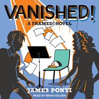 Vanished! - James Ponti