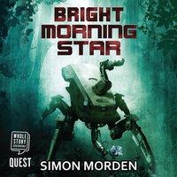 Bright Morning Star - Simon Morden