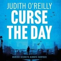 Curse the Day - Judith O'Reilly