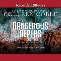 Dangerous Depths - Colleen Coble