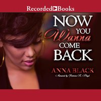 Now You Wanna Come Back - Anna Black
