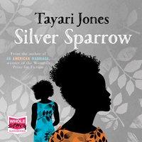 Silver Sparrow - Tayari Jones