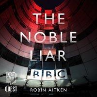 The Noble Liar - Robin Aitken