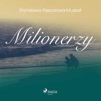 Milionerzy - Stanisława Fleszarowa-Muskat