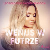 Wenus w futrze - Leopold von Sacher-Masoch