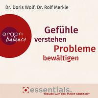 Gefühle verstehen, Probleme bewältigen - Doris Wolf, Rolf Merkle