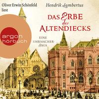 Das Erbe der Altendiecks - Eine Uhrmacher-Saga - Hendrik Lambertus