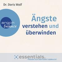 Ängste verstehen und überwinden - Doris Wolf