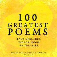 100 greatest poems - Baudelaire, Rimbaud., Verlaine