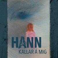 Hann kallar á mig - Guðrún Sigríður Sæmundsen