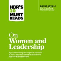 HBR's 10 Must Reads on Women and Leadership - Sylvia Ann Hewlett, Deborah Tannen, Sheryl Sandberg, Harvard Business Review, Joan C. Williams, Herminia Ibarra