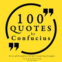 100 quotes by Confucius: Great philosophers & their inspiring thoughts - Confucius