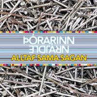 Alltaf sama sagan - Þórarinn Eldjárn