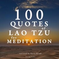 100 Quotes for Meditation with Lao Tzu - Lao Tzu