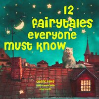 12 fairytales everyone must know - Various authors, Charles Perrault, Hans Christian Andersen, Brothers Grimm
