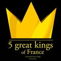 5 Great kings of France - J.M. Gardner