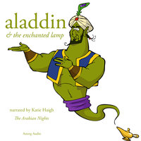 Aladdin and the enchanted lamp, a 1001 nights fairytale - The Arabian Nights