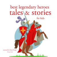 Best legendary heroes tales and stories - Grimm, Perrault, Andersen